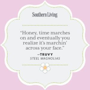 Time Marches On Humor Steel Magnolias